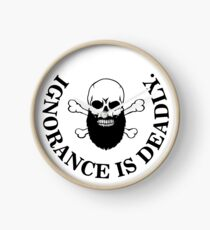 Ignorance is deadly Clock