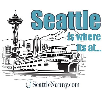 Seattle is Where Its At - Seattle Nanny Network by joyfuldesigns55