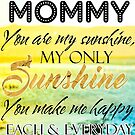 Mommy You Are My Sunshine by blessedliez