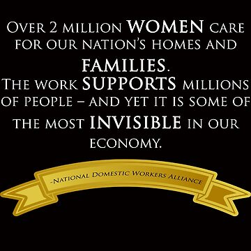 National Domestic Workers Alliance  by joyfuldesigns55