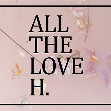 ALL THE LOVE - HARRY STYLES by LuanaGonzaga