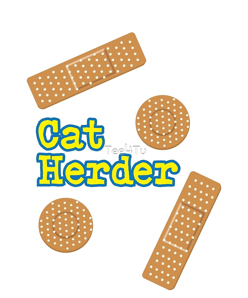 Cat Herder (bandages) by Tee4Tu