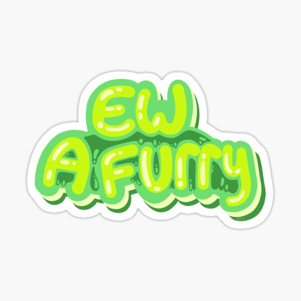 Ew a Furry Sticker