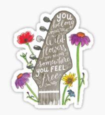 you belong among the wildflowers tom petty Sticker