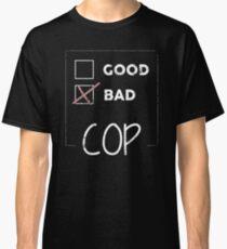 Funny Police T Shirt Bad Cop Good Cop Classic T-Shirt