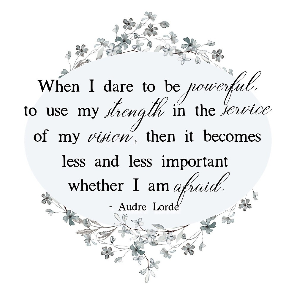 Audre Lorde- Dare to Be Powerful by gracebrockway