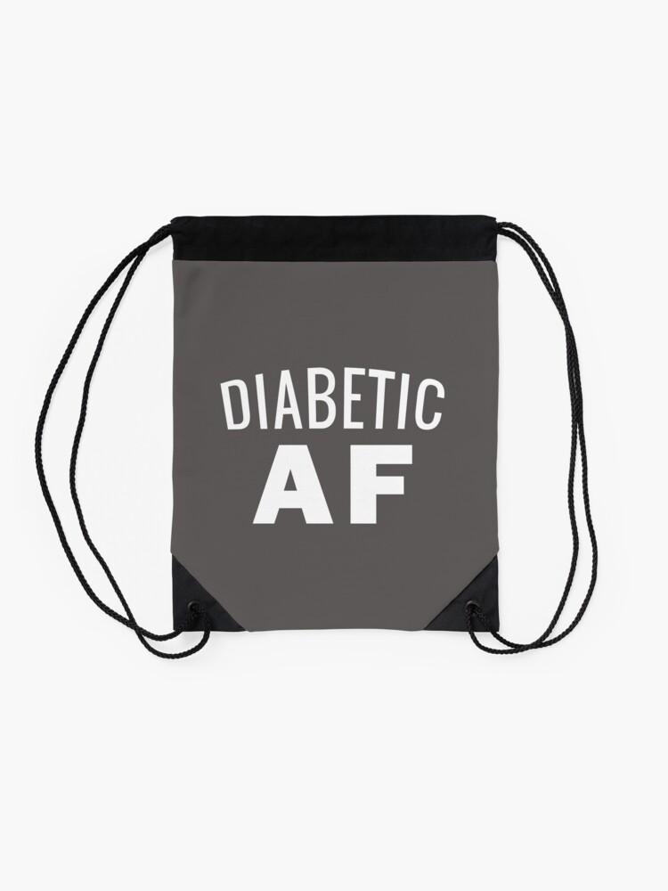 Alternate view of Diabetes Awareness T-Shirt - Diabetic AF Insulin Power Drawstring Bag