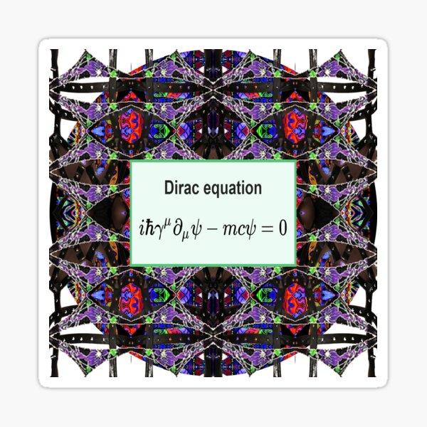 Dirac equation, #Dirac, #equation, #DiracEquation, Physics, #Physics, Modish, original, ingenious, novel, own, individual, unorthodox, refined Sticker