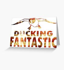 DUCKING FANTASTIC Greeting Card