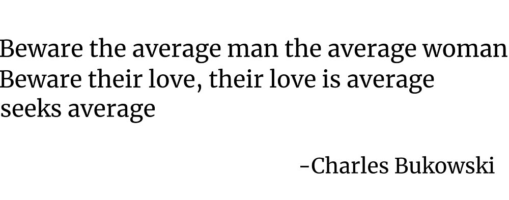 Beware the average man the average woman by TeacupPessimism