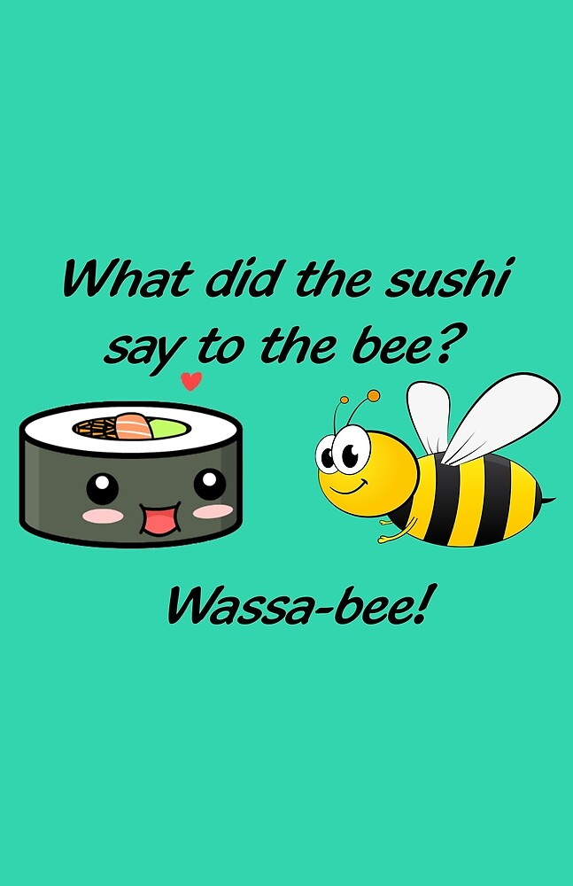 Sushi And The Bee by Slinky-Reebs