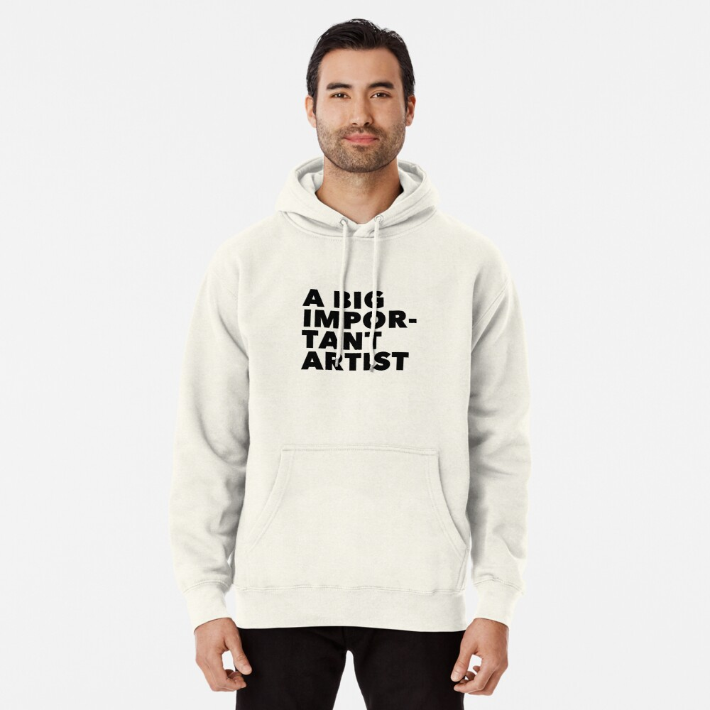 A BIG IMPORTANT SHIRT - black text Pullover Hoodie
