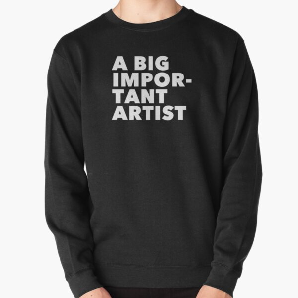 A BIG IMPORTANT SHIRT - white text Pullover Sweatshirt