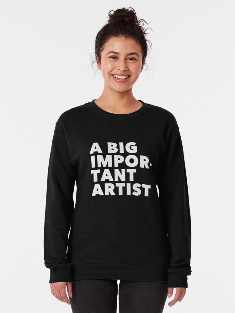 Alternate view of A BIG IMPORTANT SHIRT - white text Pullover Sweatshirt