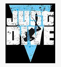 Just Dive Scuba Dive Shirt Scuba Diver Shirt Photographic Print