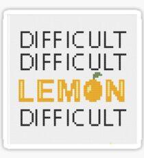 difficult difficult lemon difficult Sticker