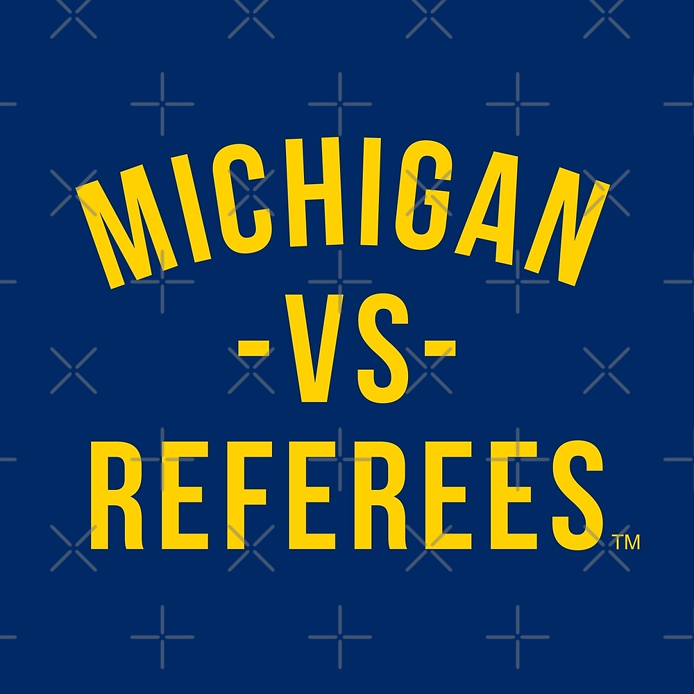 Michigan -VS- Referees by thedline
