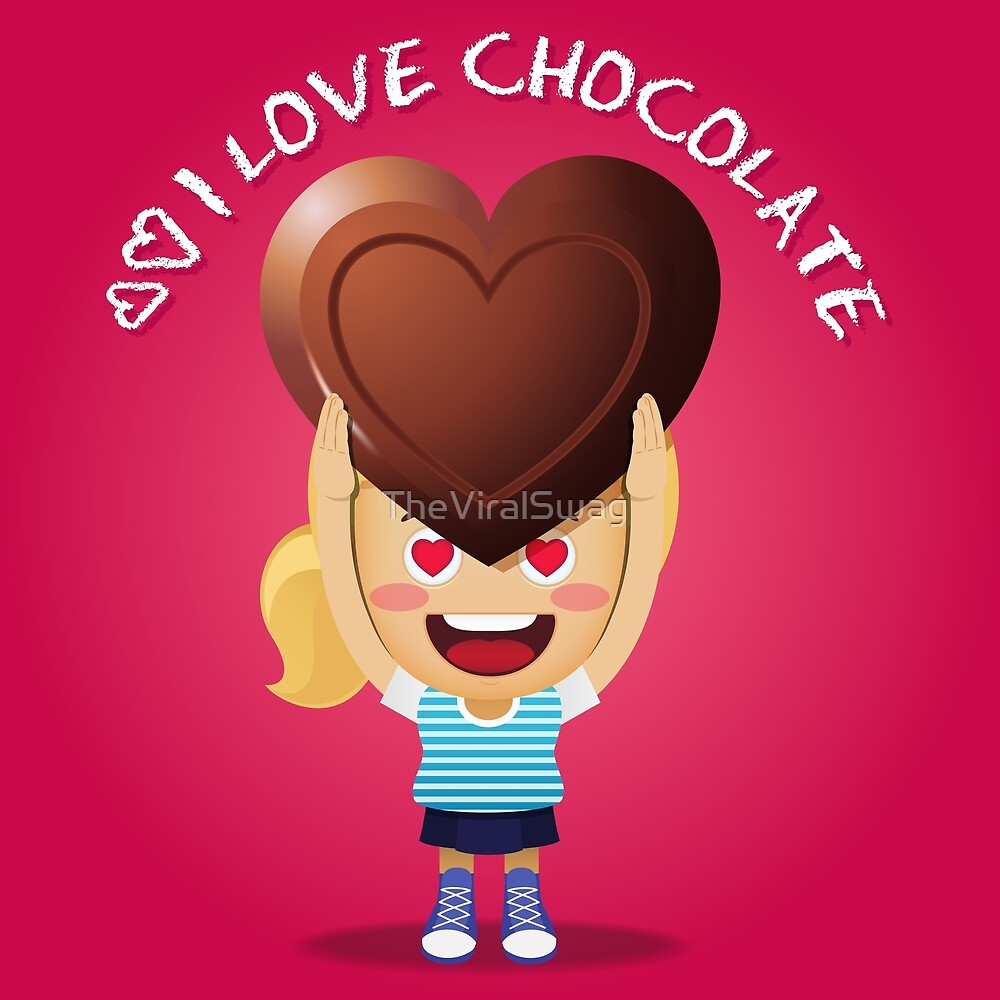 Chocolate Girl Loves Chocolate! by TheViralSwag