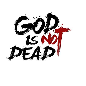 God is noT DEAD by Kzen