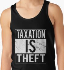 Taxation Is Theft Tank Top