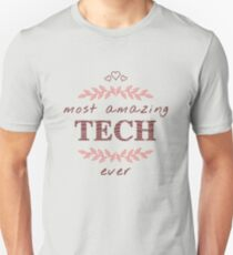 Most Amazing Tech Ever T-Shirt, Phone Cases And Other Gifts Unisex T-Shirt
