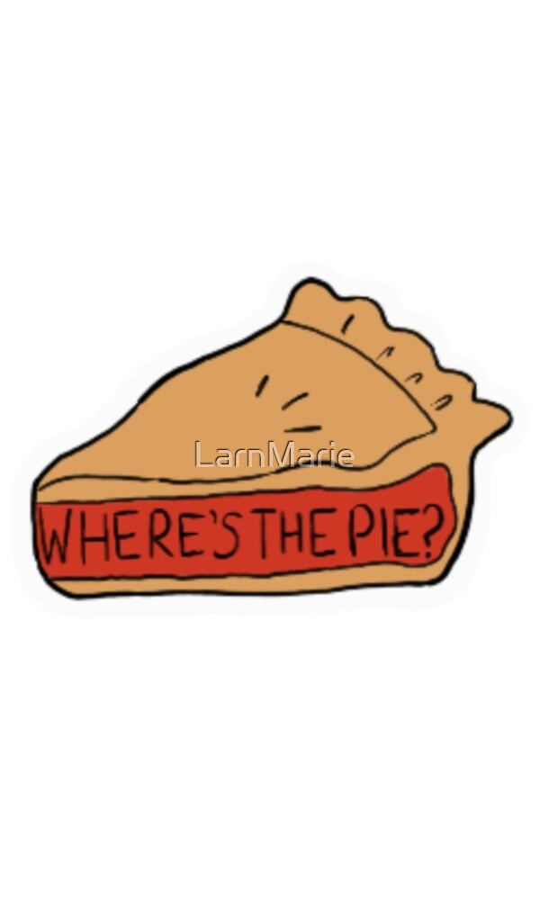 Where's The Pie? by LarnMarie