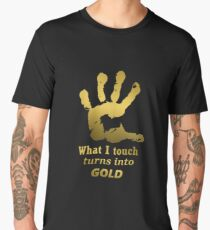 Gold Hand - What i touch turns to gold Men's Premium T-Shirt