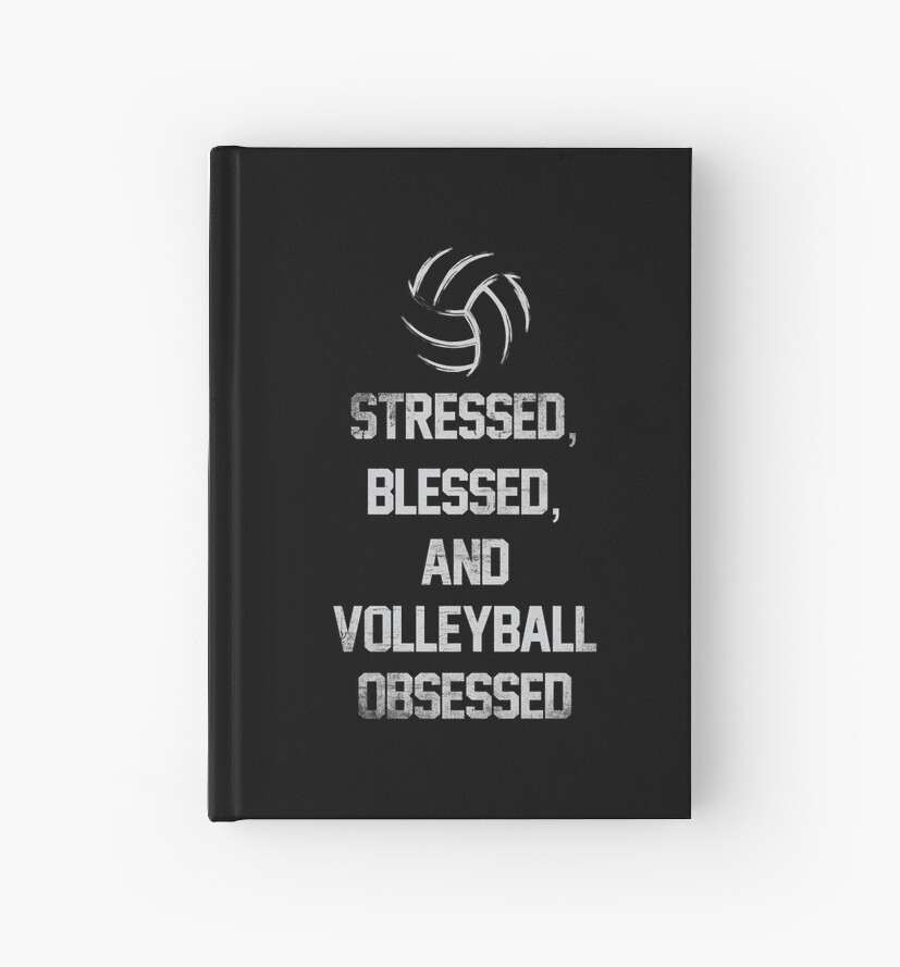 Volleyball Quotes Stressed, Blessed, And Volleyball Obsessed Funny Volleyball Quotes  Volleyball Quotes