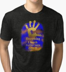 Artistic Everything i touch turn into GOLD  Tri-blend T-Shirt