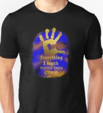 Artistic Everything i touch turn into GOLD  Unisex T-Shirt