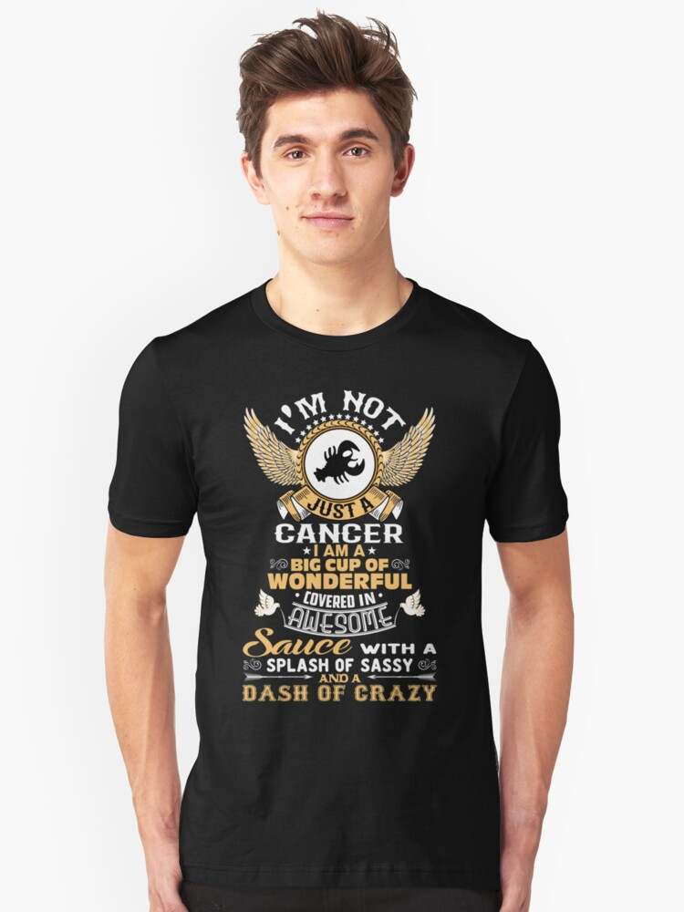 I AM NOT JUST A CANCER Unisex T-Shirt Front