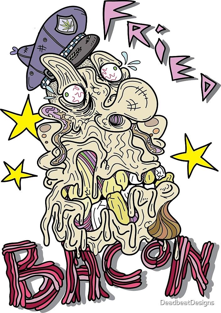 Fried Bacon by DeadbeatDesigns