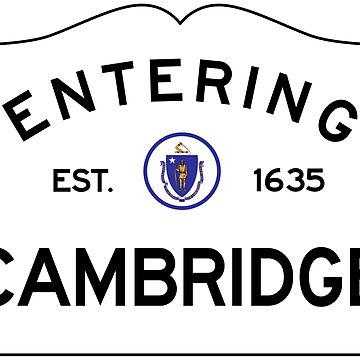 Entering Cambridge - Commonwealth of Massachusetts Road Sign by NewNomads