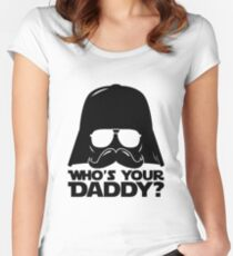 Funny Who's Your Daddy Darth Vader Father Fun Statement Humor Joke Gift Women's Fitted Scoop T-Shirt