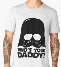 Funny Who's Your Daddy Darth Vader Father Fun Statement Humor Joke Gift Men's Premium T-Shirt
