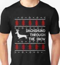 Dachshund Through The Snow - Funny Ugly Christmas Sweater Dachshund Lover Dog Lover Unisex T-Shirt