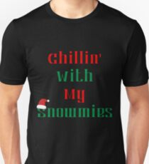 Chillin With My Snowmies - Funny Christmas Ugly Sweater Unisex T-Shirt