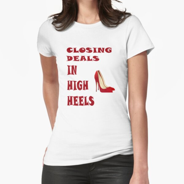 Closing Deals in High Heels Fitted T-Shirt