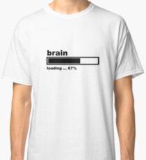 Brain Loading - Funny Slogan Classic T-Shirt