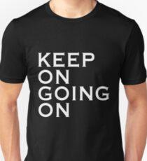 Keep On Going On Motivational Design Unisex T-Shirt