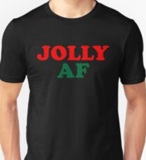 Jolly AF - Funny Ugly Christmas Sweater Design Gift Unisex T-Shirt
