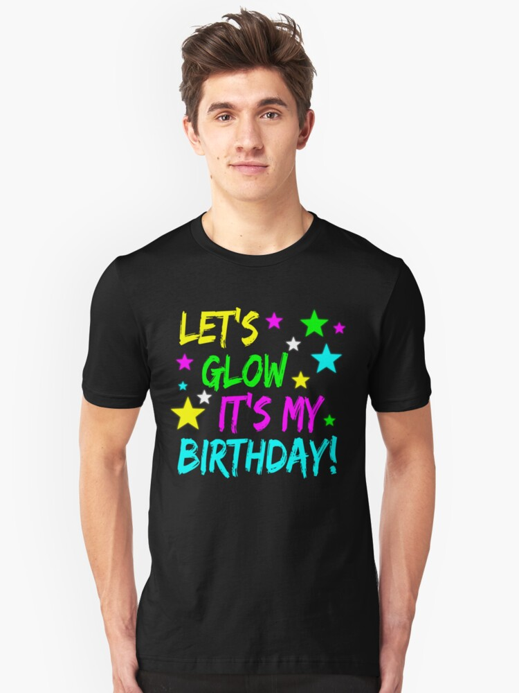 Lets Glow Its My Birthday T Shirt Girls Neon Party Tees Slim Fit
