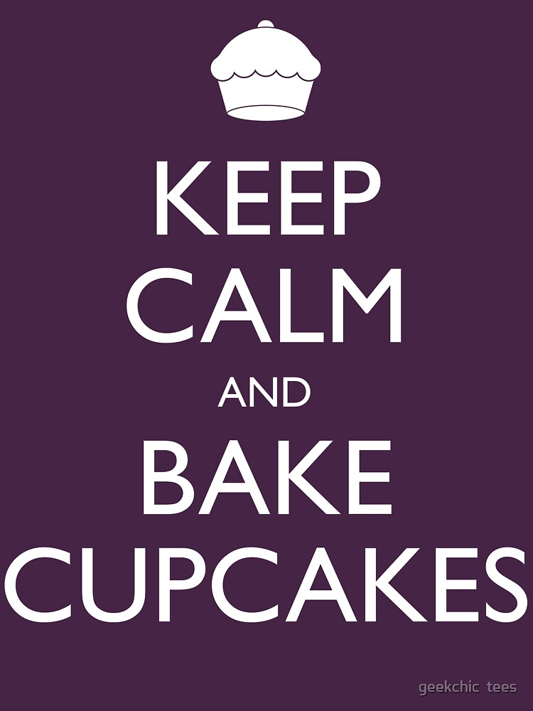 Keep Calm and Bake Cupcakes | Women's T-Shirt