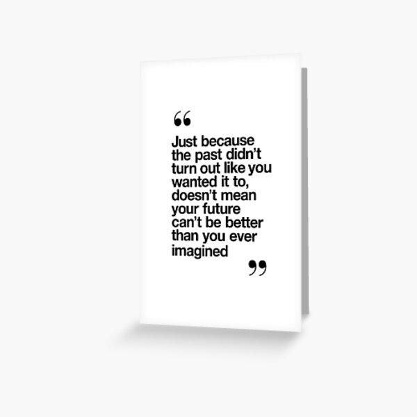 Better Than You Ever Imagined Greeting Card