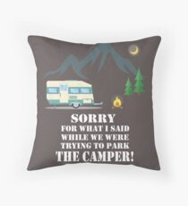 "RV Camper Parking ""Sorry for what I Said"" Throw Pillow"
