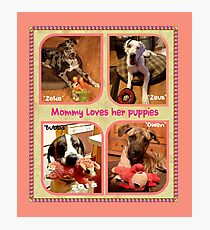 """Mommy Loves Her Puppies"" Photographic Print"