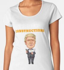 President Trump Constructions Women's Premium T-Shirt