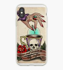 You put poison in my coffee iPhone Case