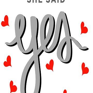 She Said Yes T-Shirt by salesramalho