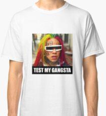 "Tekashi69 - ""Test my gangsta"" Classic T-Shirt"